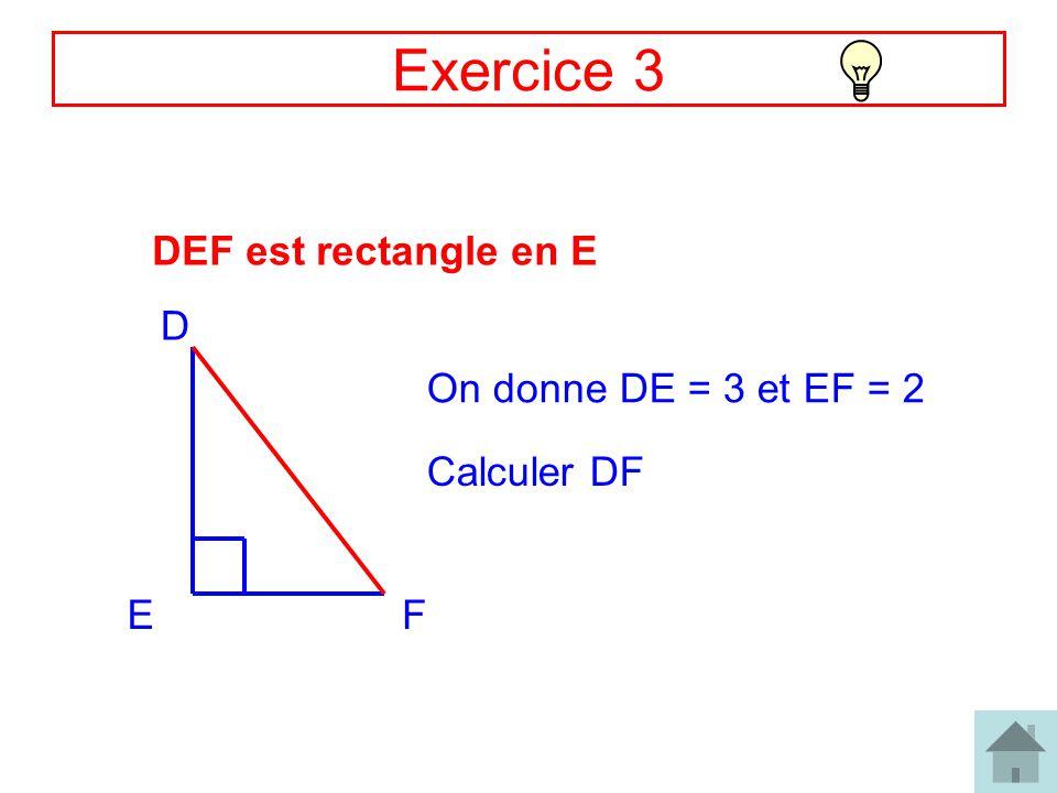 Exercice 3 DEF est rectangle en E D On donne DE = 3 et EF = 2