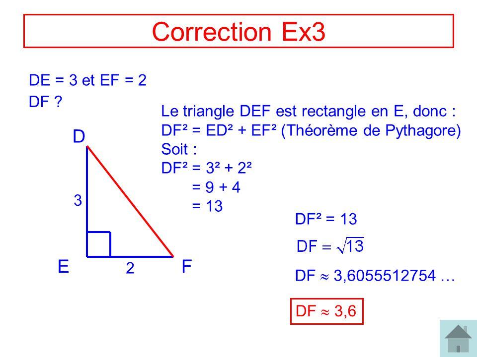 Correction Ex3 D E F DE = 3 et EF = 2 DF