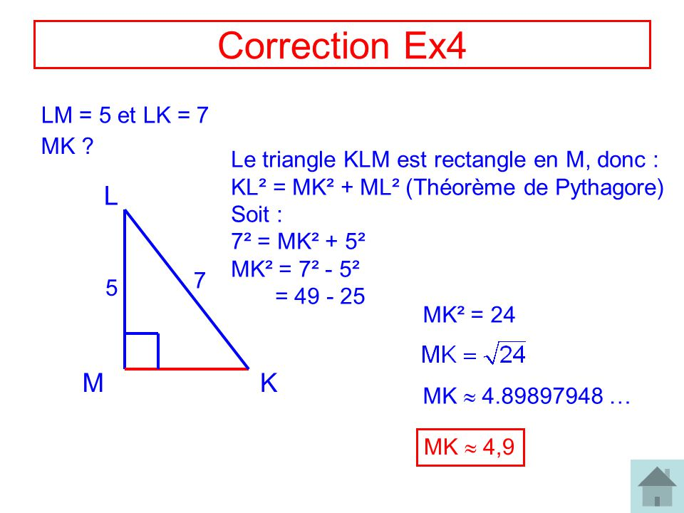 Correction Ex4 L M K LM = 5 et LK = 7 MK