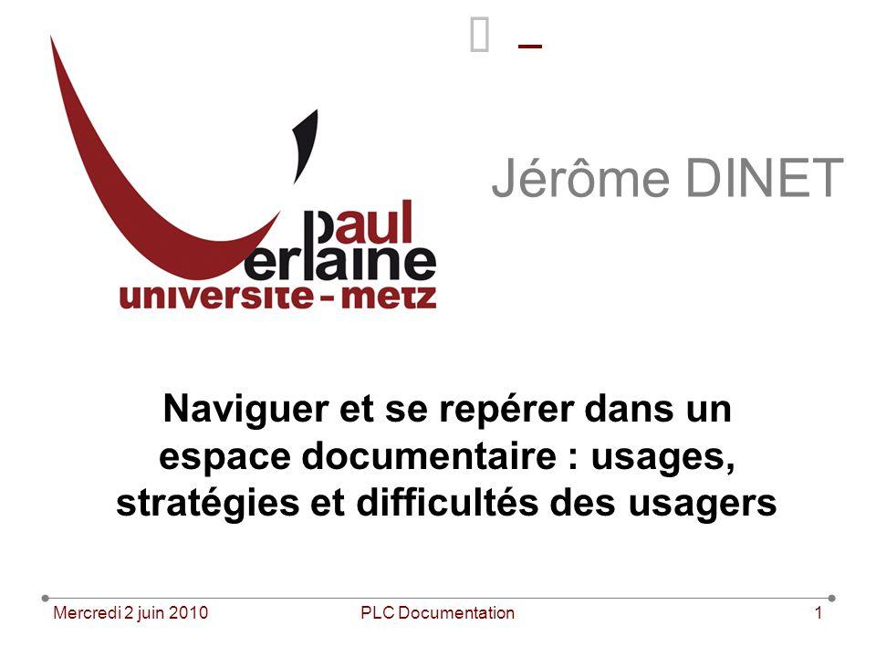Jérôme DINET Naviguer et se repérer dans un espace documentaire : usages, stratégies et difficultés des usagers.