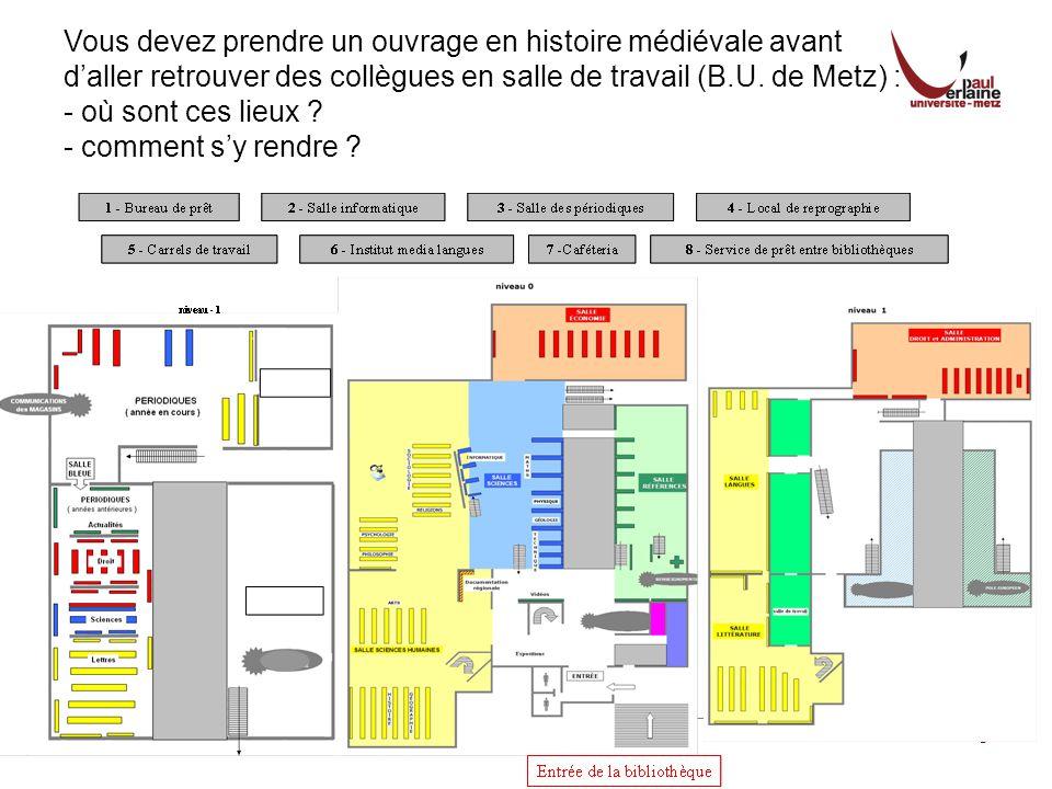 Vous devez prendre un ouvrage en histoire médiévale avant d'aller retrouver des collègues en salle de travail (B.U. de Metz) :