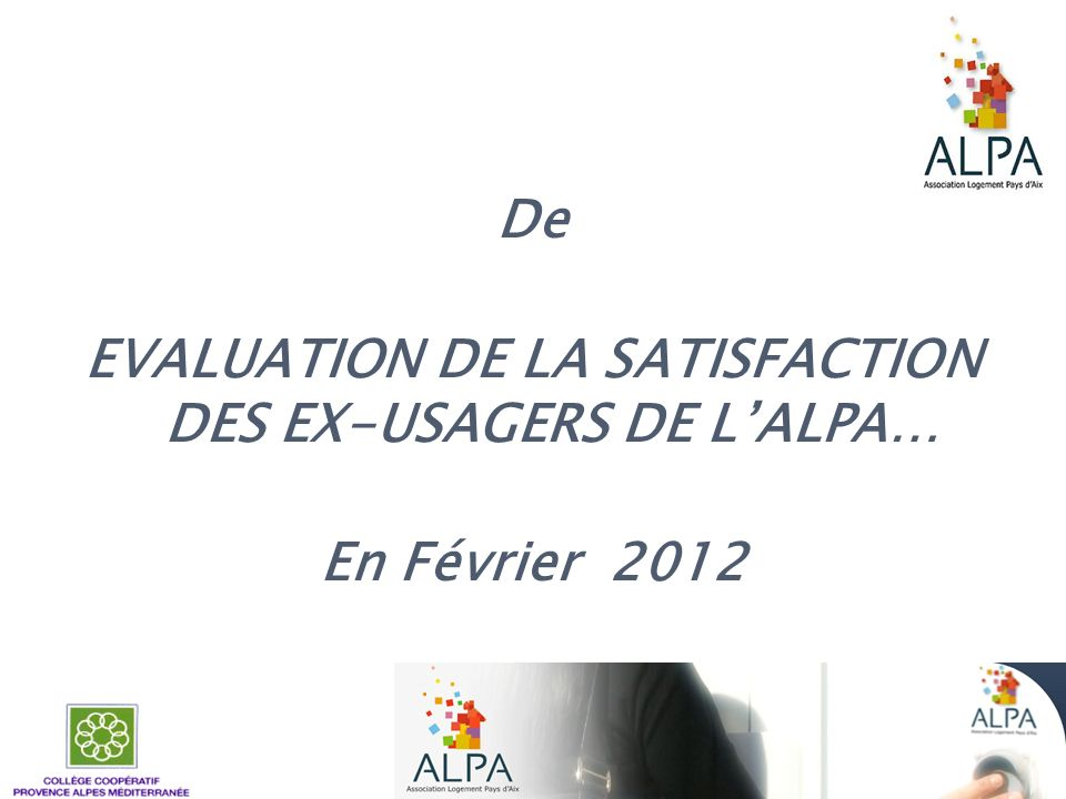 EVALUATION DE LA SATISFACTION DES EX-USAGERS DE L'ALPA…