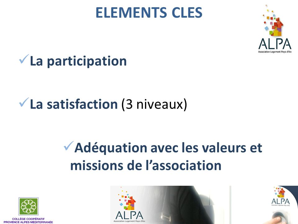 ELEMENTS CLES La participation La satisfaction (3 niveaux)