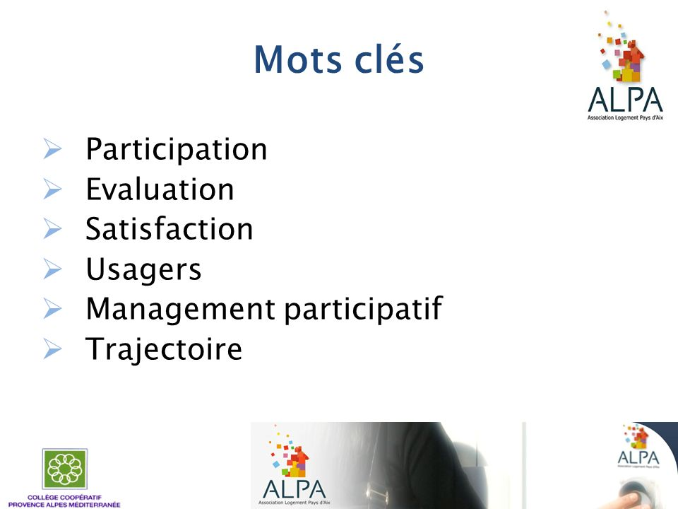 Mots clés Participation Evaluation Satisfaction Usagers