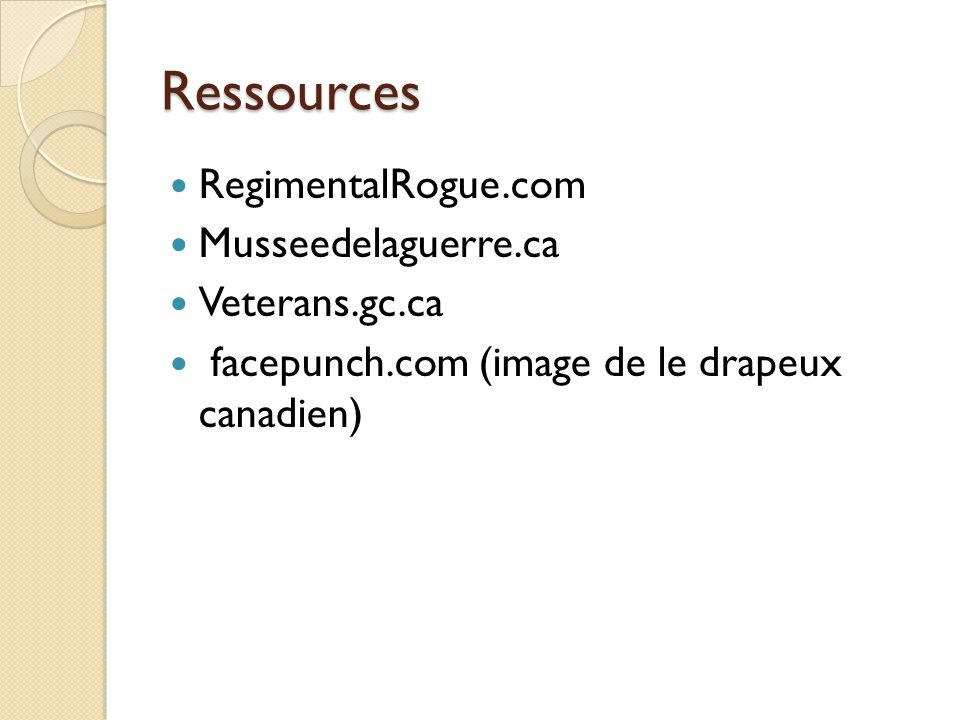 Ressources RegimentalRogue.com Musseedelaguerre.ca Veterans.gc.ca