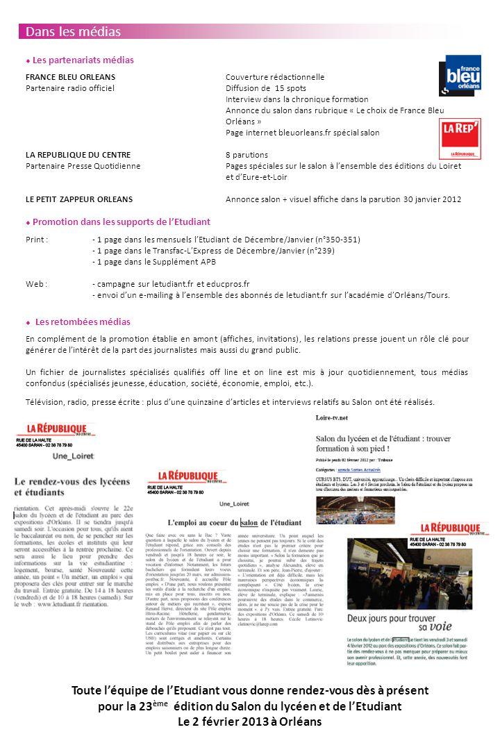 Dans les médias Les partenariats médias. FRANCE BLEU ORLEANS Couverture rédactionnelle. Partenaire radio officiel Diffusion de 15 spots.