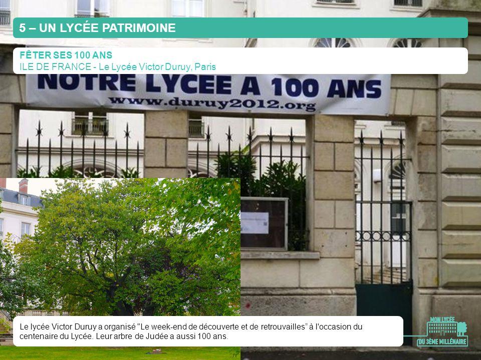 5 – UN LYCÉE PATRIMOINE FÊTER SES 100 ANS