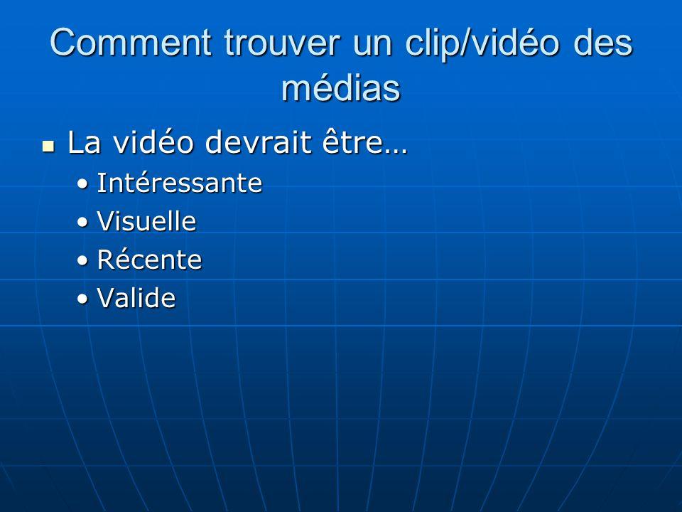 Comment trouver un clip/vidéo des médias