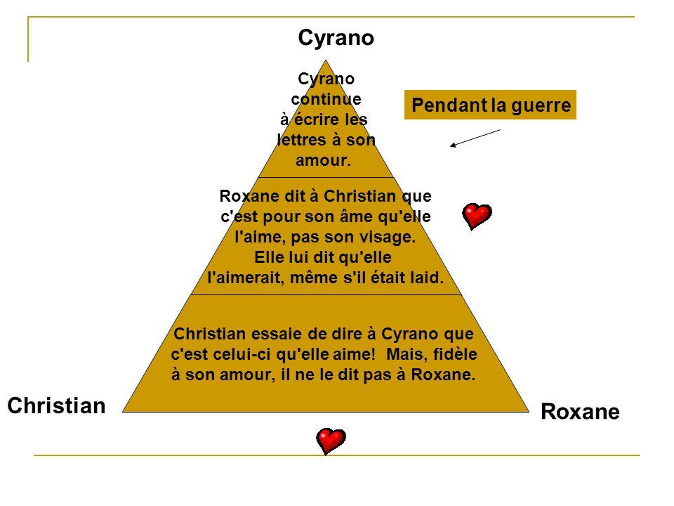 Cyrano Pendant la guerre Christian Roxane