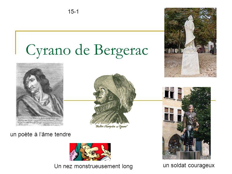Cyrano de Bergerac 15-1 un poète à l'âme tendre un soldat courageux