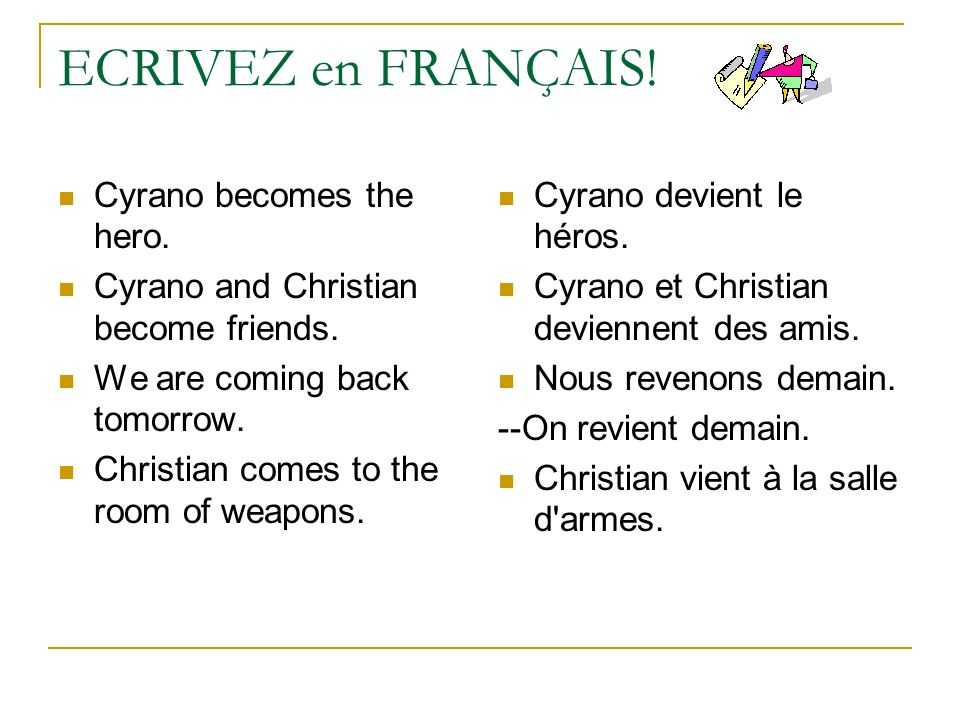 ECRIVEZ en FRANÇAIS! Cyrano becomes the hero.