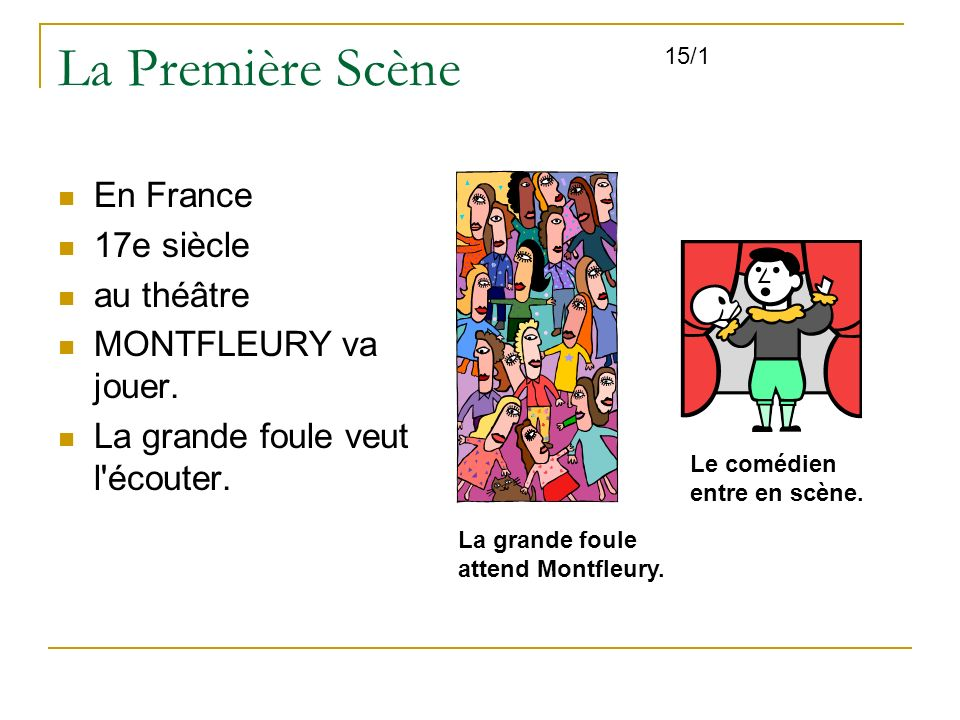 La Première Scène En France 17e siècle au théâtre MONTFLEURY va jouer.