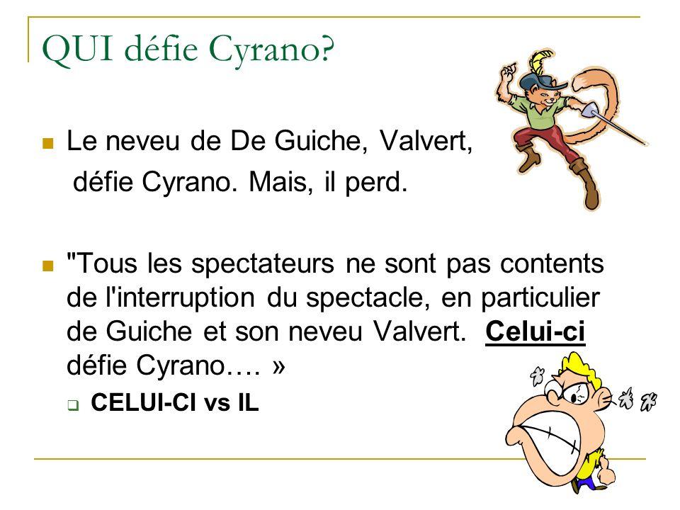 QUI défie Cyrano Le neveu de De Guiche, Valvert,
