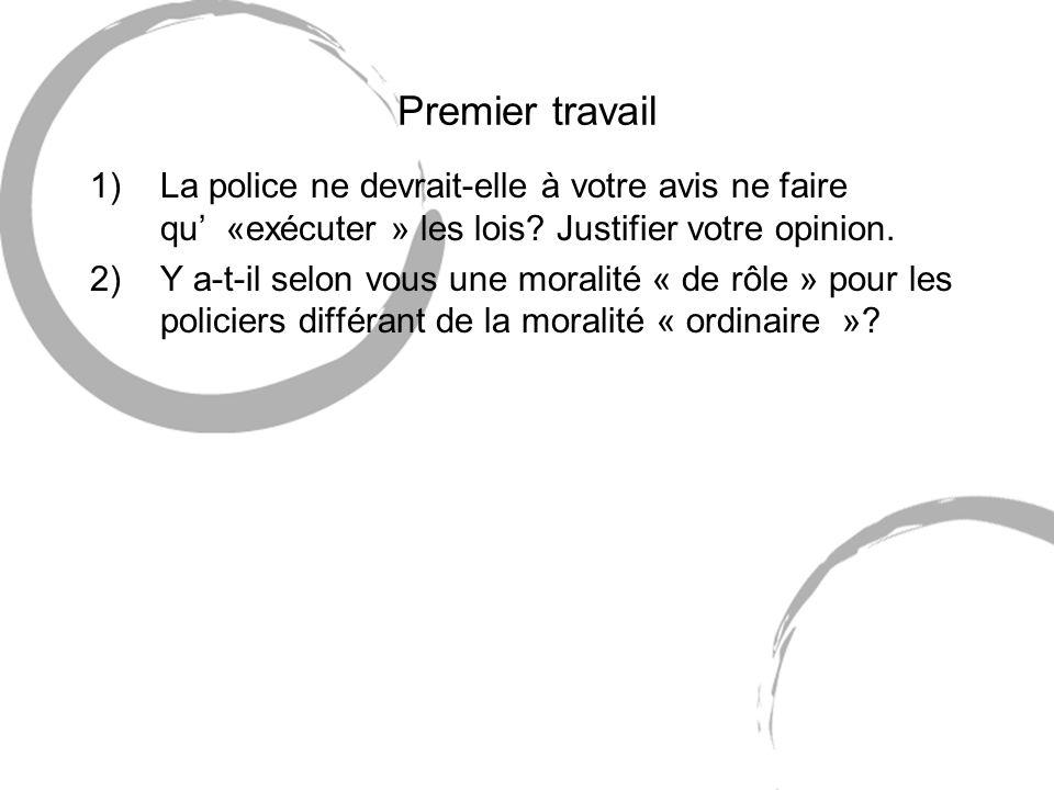 Premier travail La police ne devrait-elle à votre avis ne faire qu' «exécuter » les lois Justifier votre opinion.