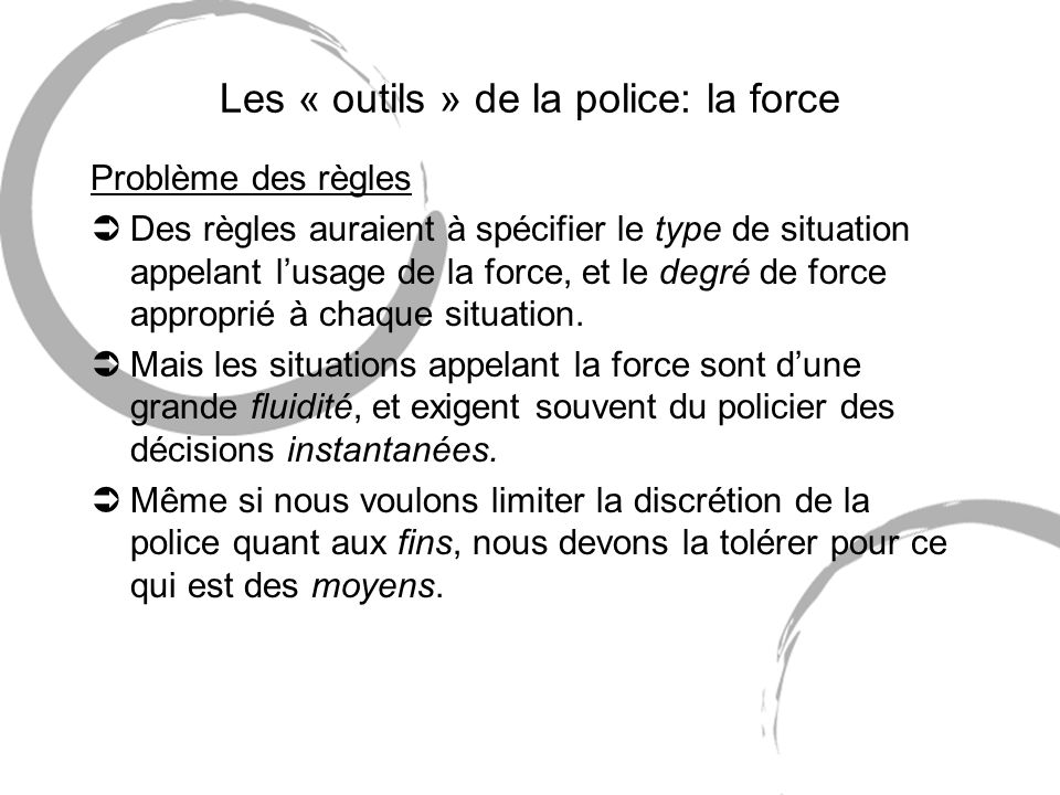 Les « outils » de la police: la force