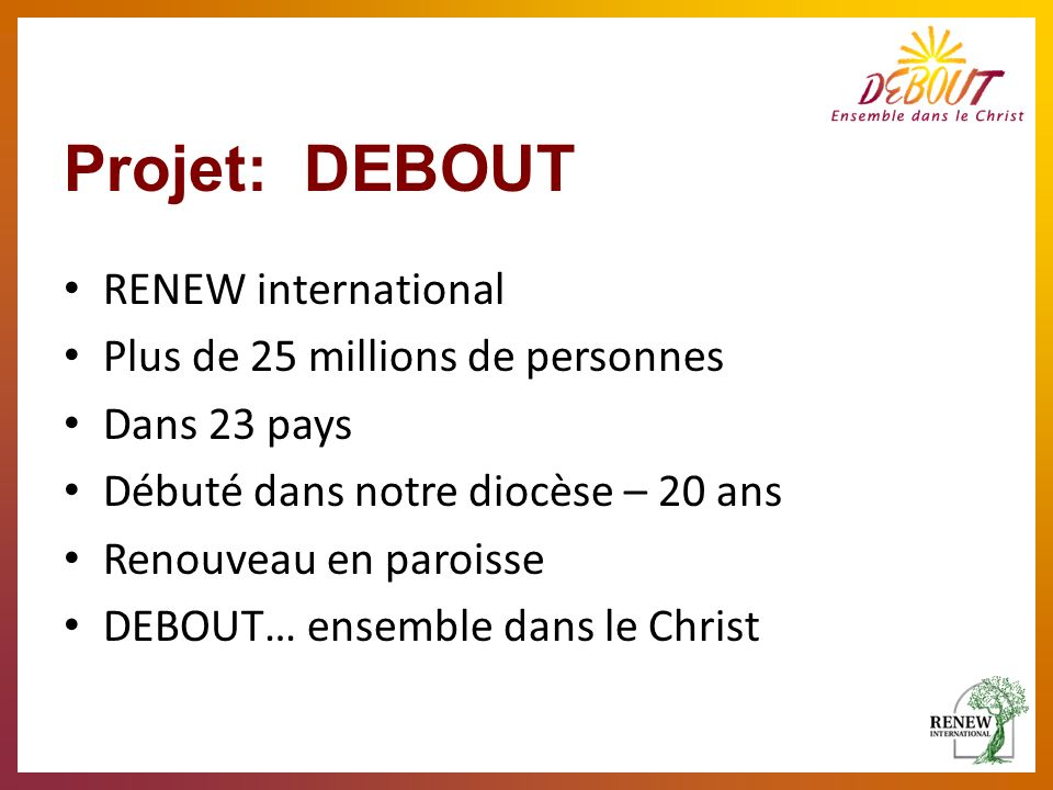 Projet: DEBOUT RENEW international Plus de 25 millions de personnes