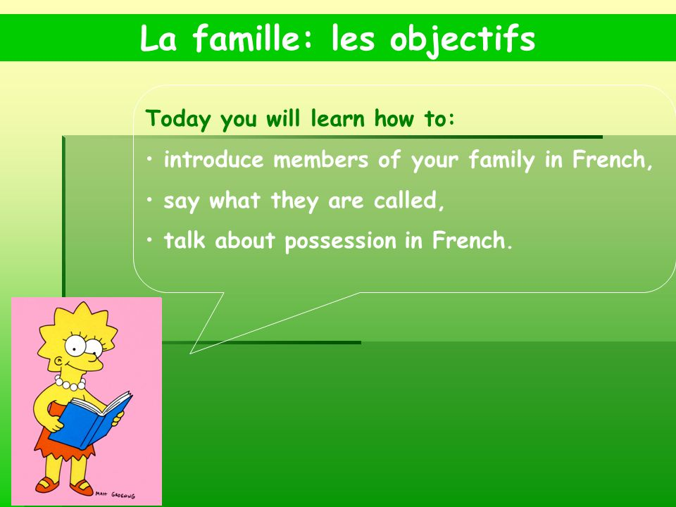 La famille: les objectifs