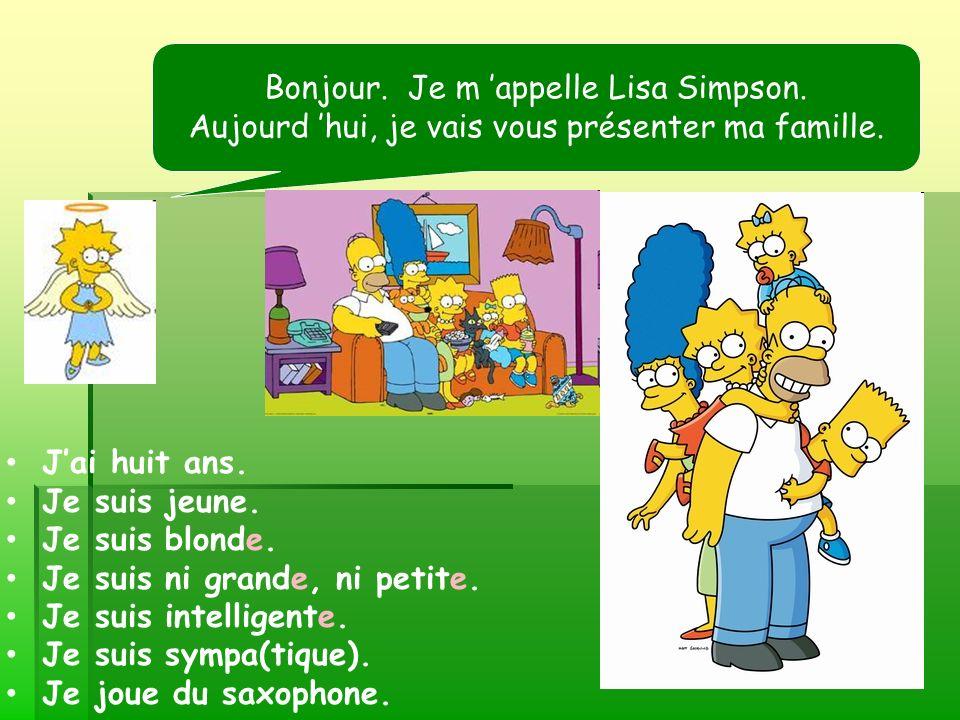 Bonjour. Je m 'appelle Lisa Simpson.