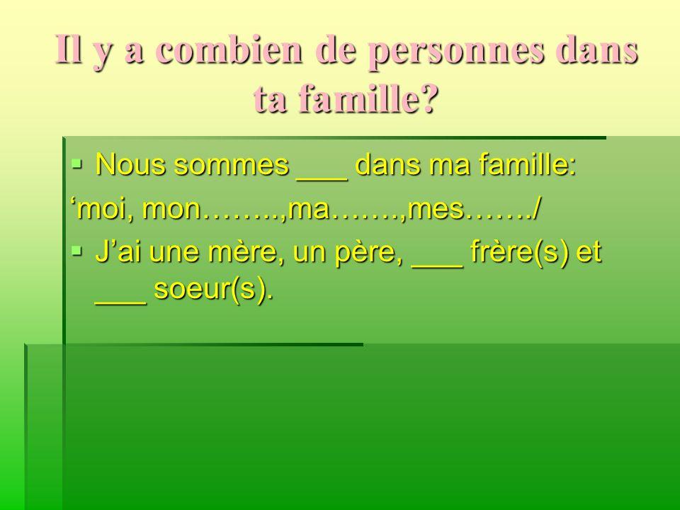 Il y a combien de personnes dans ta famille