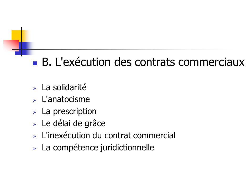 B. L exécution des contrats commerciaux