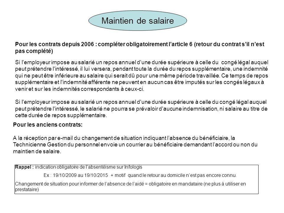 Maintien de salaire Pour les contrats depuis 2006 : compléter obligatoirement l'article 6 (retour du contrat s'il n'est pas complété)