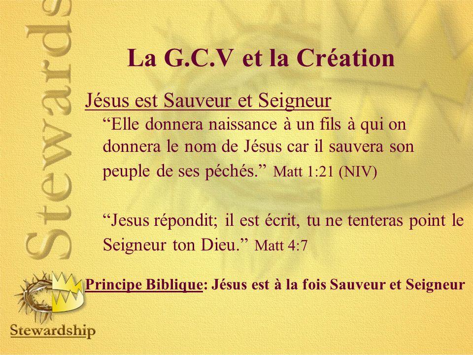La G.C.V et la Création Jésus est Sauveur et Seigneur