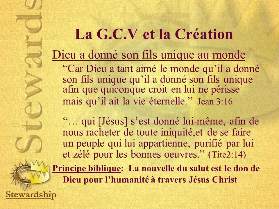 La G.C.V et la Création Dieu a donné son fils unique au monde.