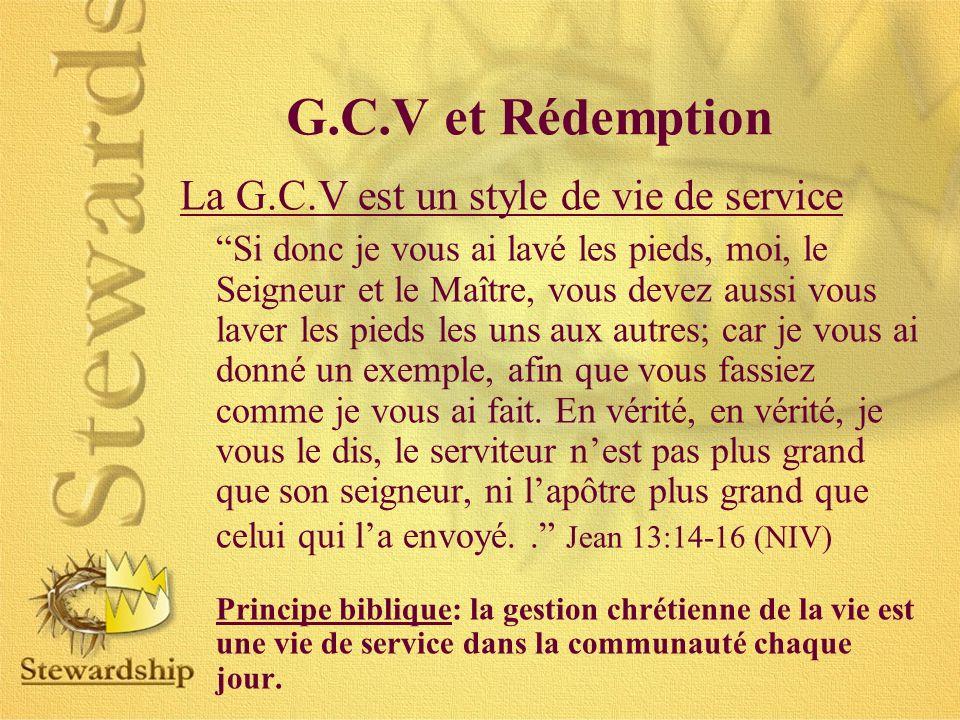 G.C.V et Rédemption La G.C.V est un style de vie de service