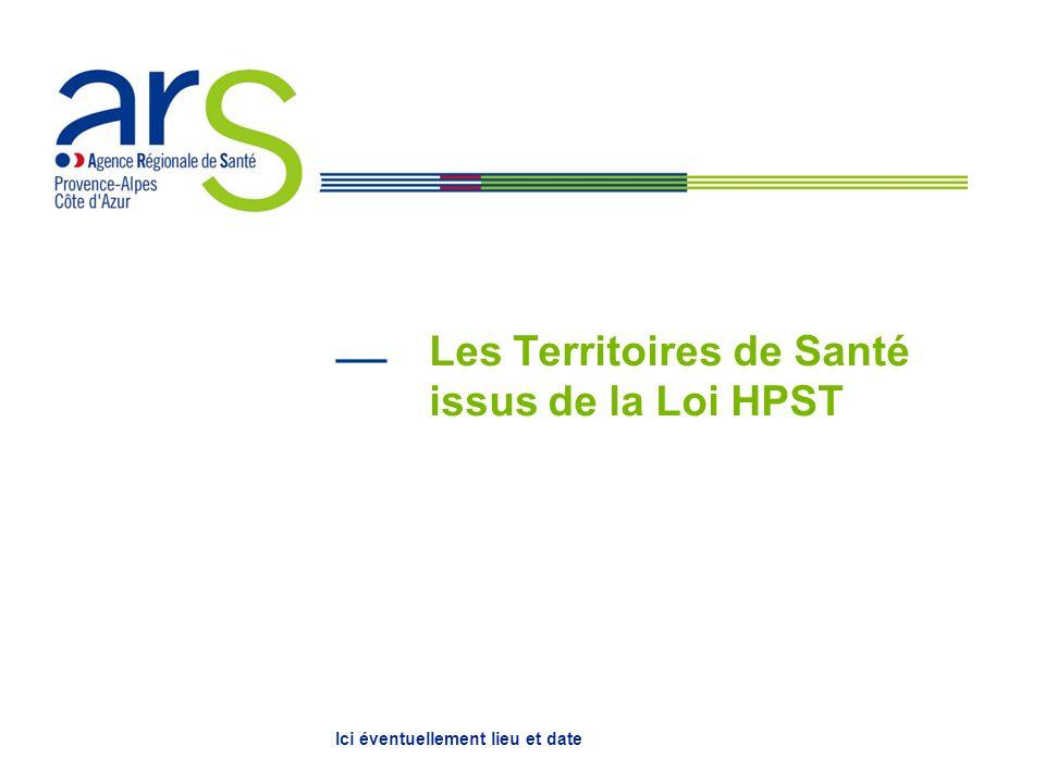 Les Territoires de Santé issus de la Loi HPST