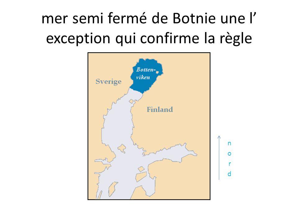 mer semi fermé de Botnie une l' exception qui confirme la règle