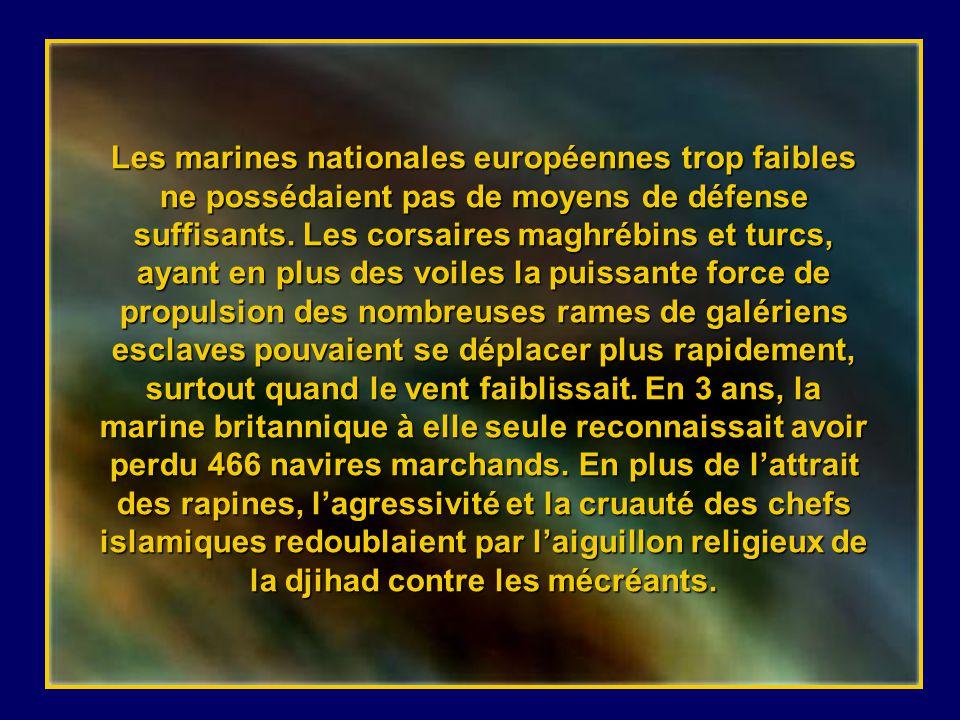 Les marines nationales européennes trop faibles ne possédaient pas de moyens de défense suffisants.