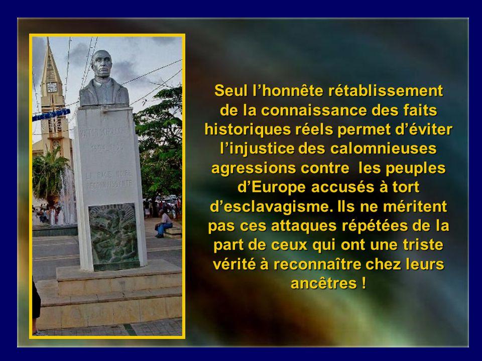 Seul l'honnête rétablissement de la connaissance des faits historiques réels permet d'éviter l'injustice des calomnieuses agressions contre les peuples