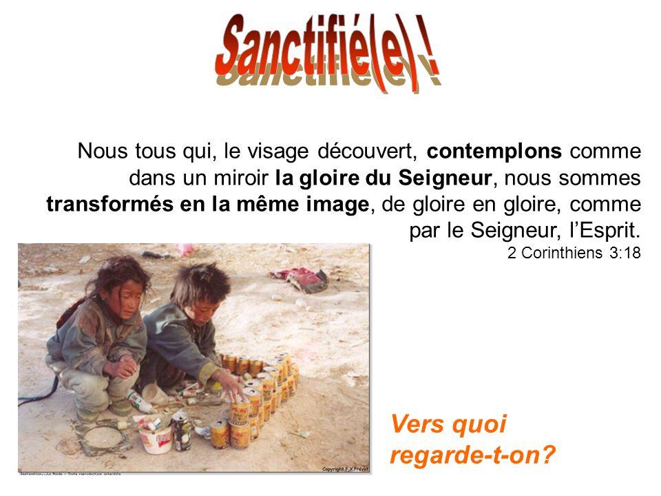 Sanctifié(e) ! Vers quoi regarde-t-on
