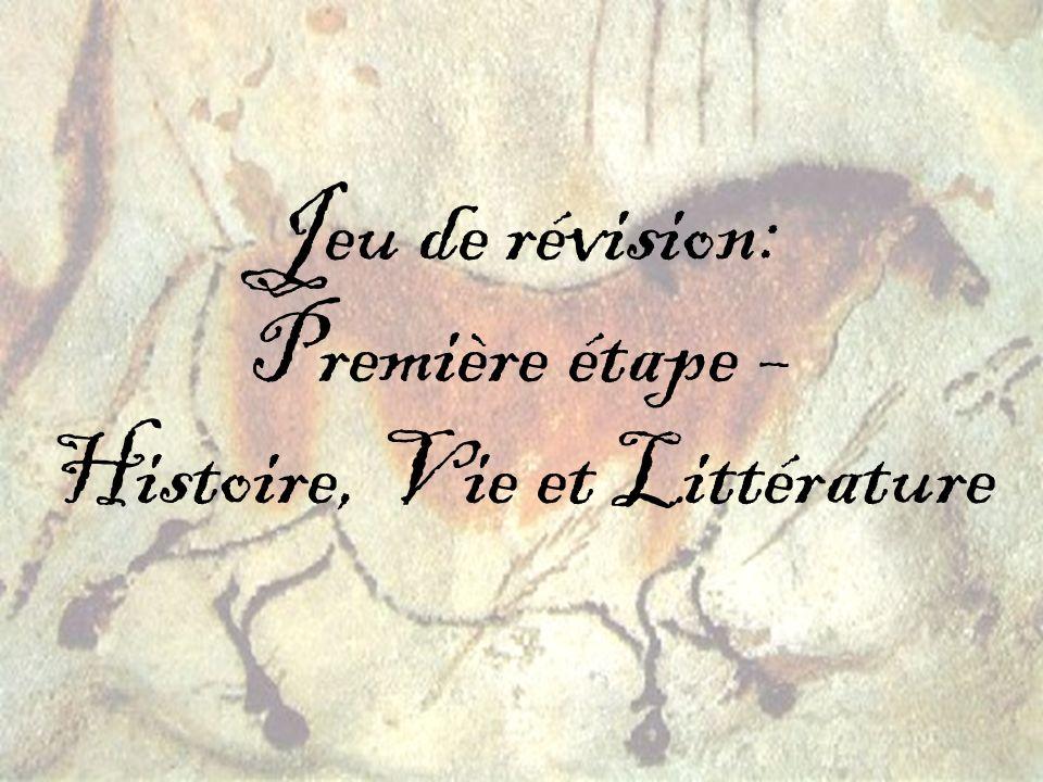 Jeu de révision: Première étape – Histoire, Vie et Littérature