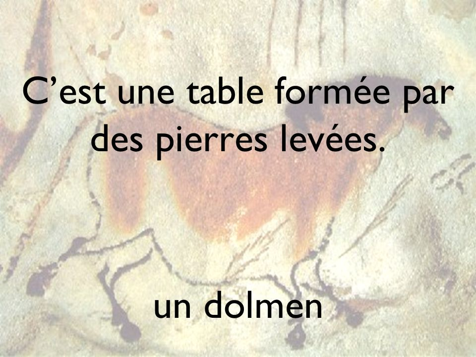 C'est une table formée par des pierres levées.