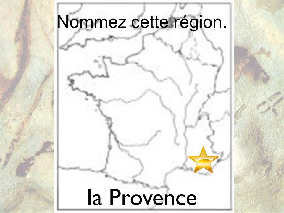 Nommez cette région. la Provence