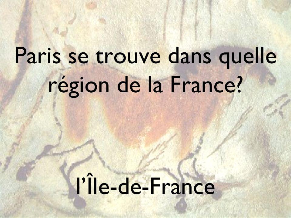 Paris se trouve dans quelle région de la France