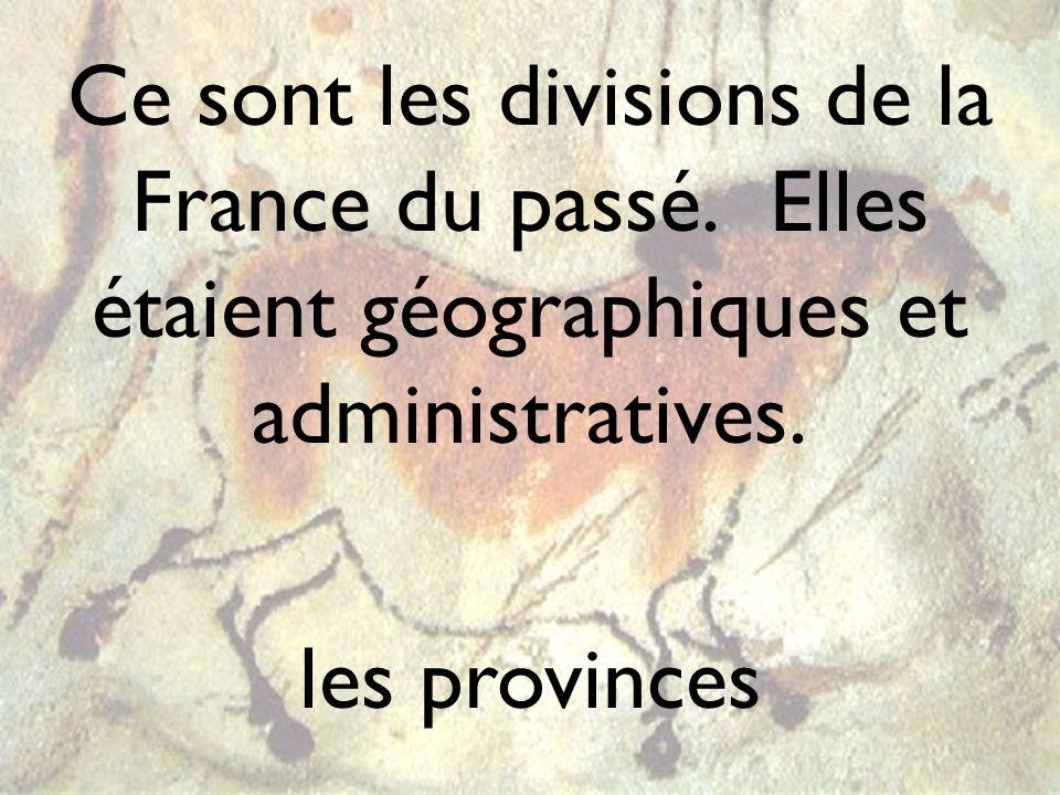 Ce sont les divisions de la France du passé
