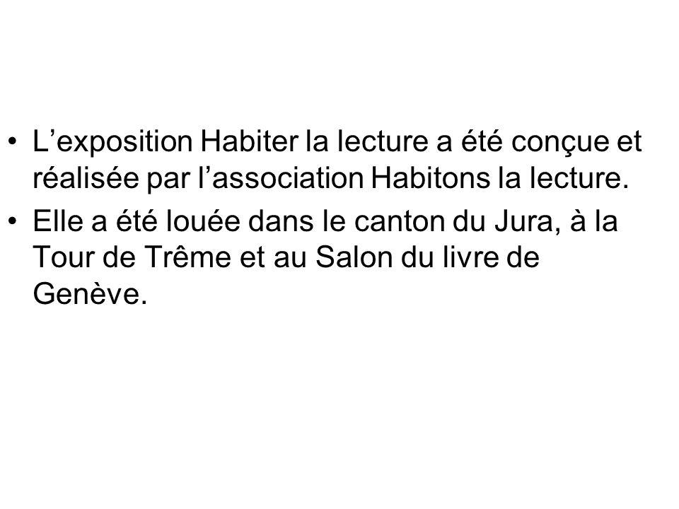 L'exposition Habiter la lecture a été conçue et réalisée par l'association Habitons la lecture.