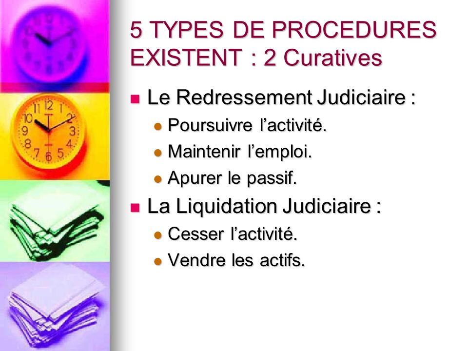 5 TYPES DE PROCEDURES EXISTENT : 2 Curatives