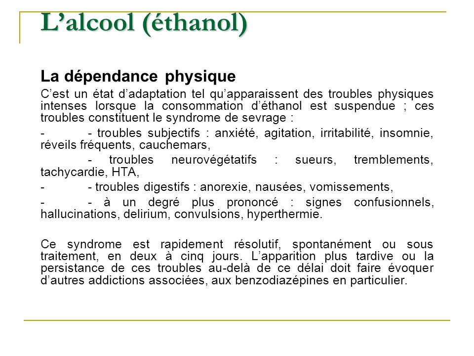 L'alcool (éthanol) La dépendance physique