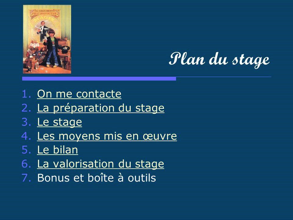 Plan du stage On me contacte La préparation du stage Le stage