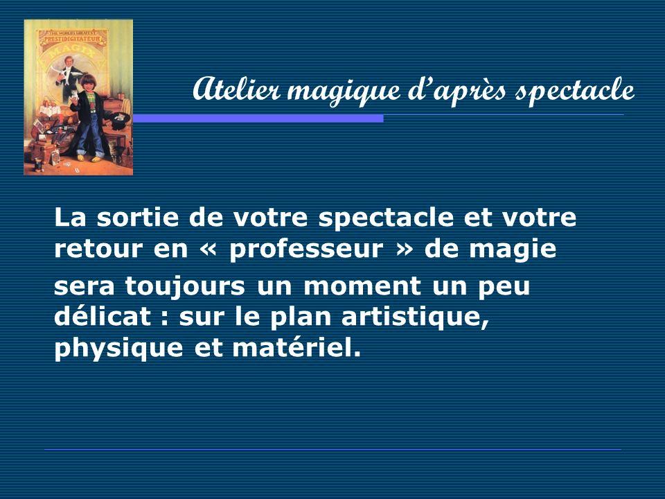 Atelier magique d'après spectacle