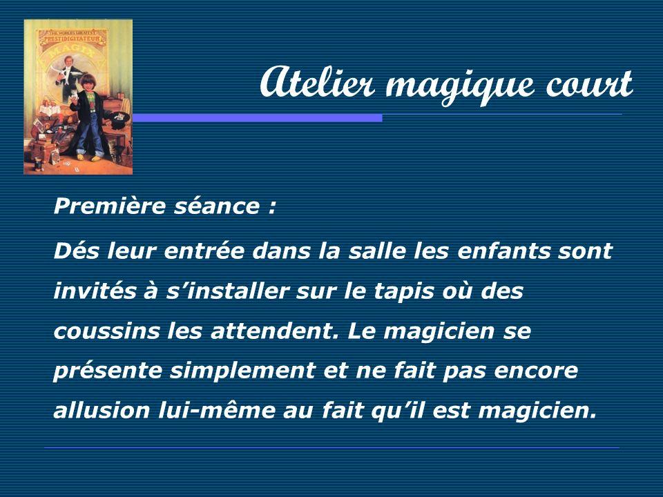 Atelier magique court Première séance :