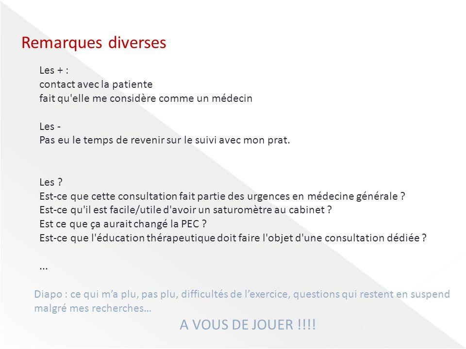 Remarques diverses A VOUS DE JOUER !!!! Les + :