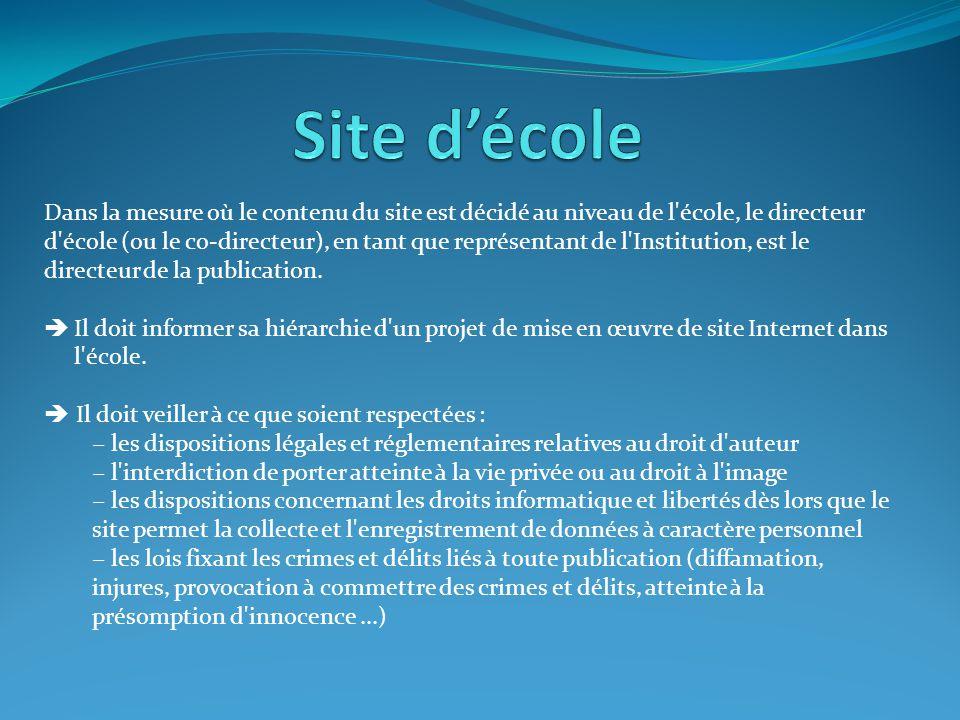 Site d'école Dans la mesure où le contenu du site est décidé au niveau de l école, le directeur.