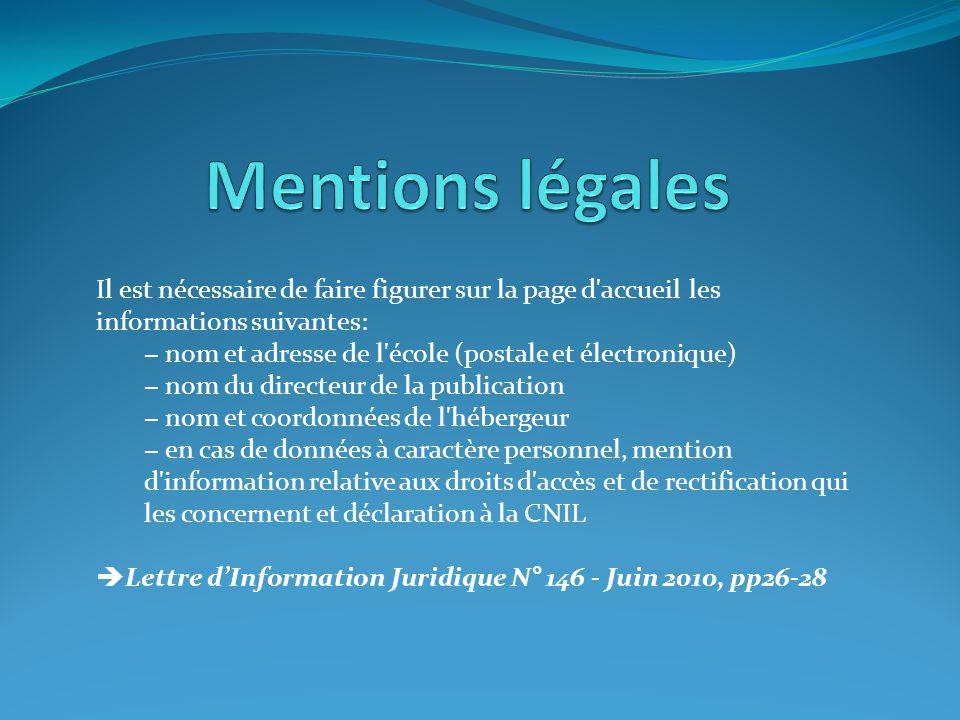 Mentions légales Il est nécessaire de faire figurer sur la page d accueil les informations suivantes: