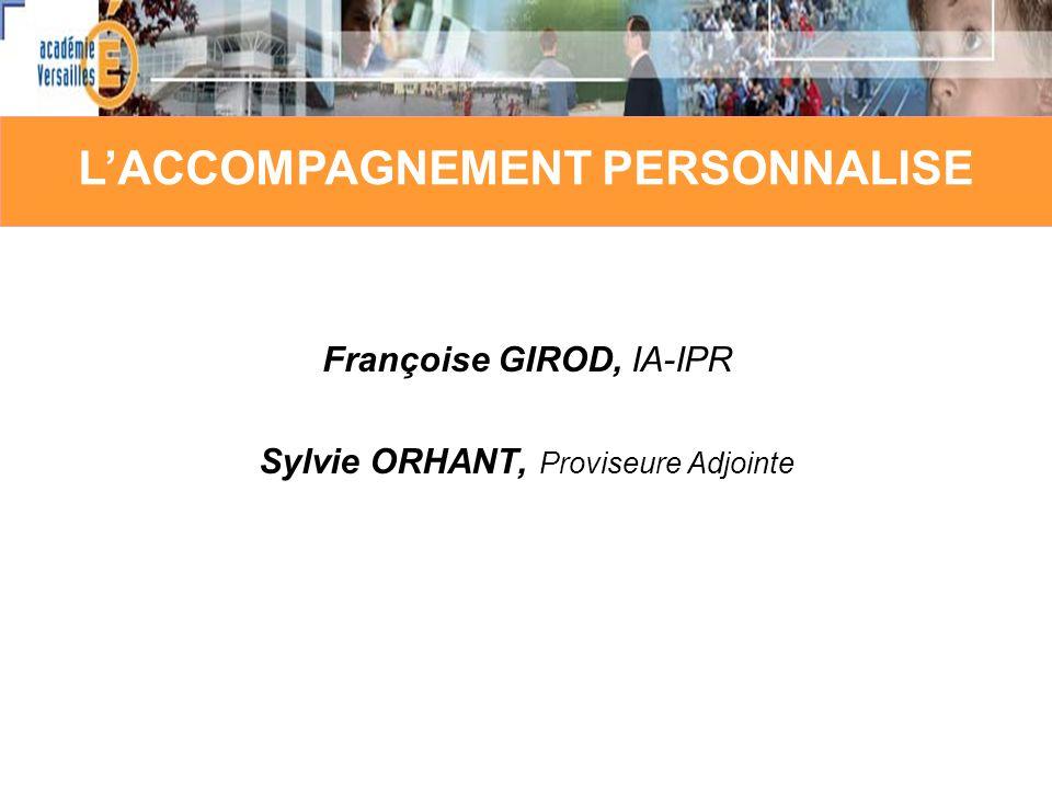 Françoise GIROD, IA-IPR Sylvie ORHANT, Proviseure Adjointe