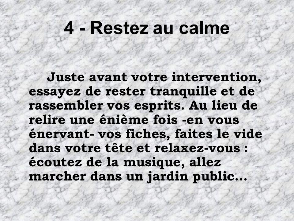 4 - Restez au calme