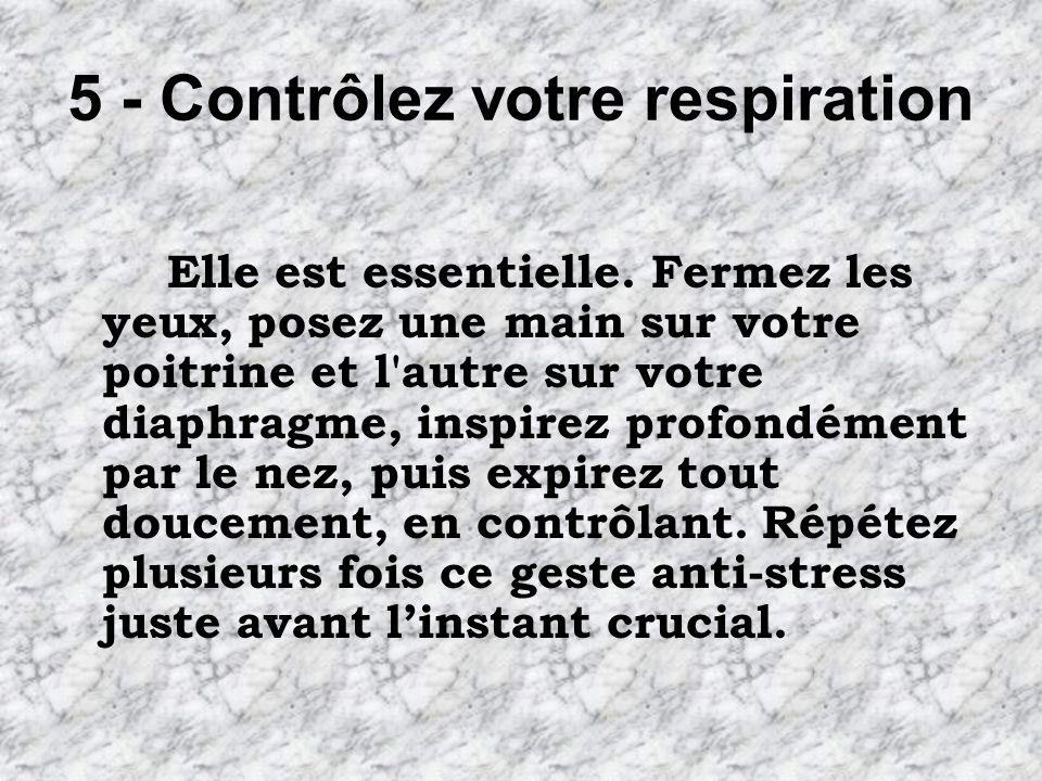 5 - Contrôlez votre respiration